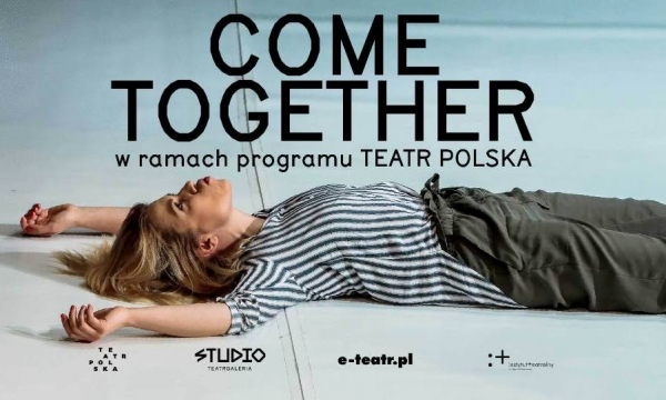 Come together. Studio Teatr Galeria w Sanockim Domu Kultury